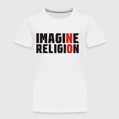 Imagine No Religion - Toddler Premium T-Shirt