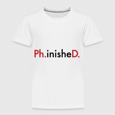 phd - Toddler Premium T-Shirt
