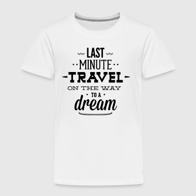 last_minute_travel - Toddler Premium T-Shirt