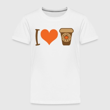 I love Pumpkin Spice latte - Toddler Premium T-Shirt