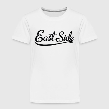 East Side - Toddler Premium T-Shirt