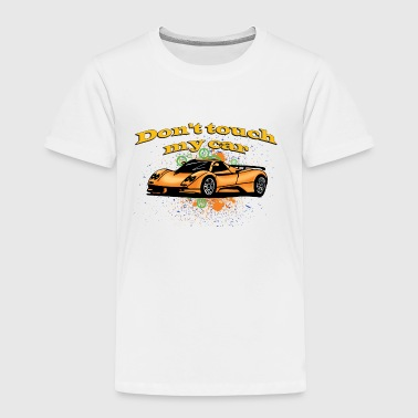 Don-t_touch_my_car - Toddler Premium T-Shirt