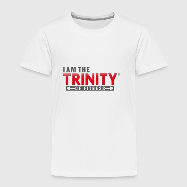 I AM THE TRINITY OF FITNESS - Toddler Premium T-Shirt