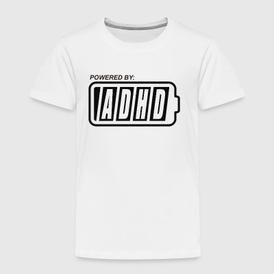 Powered By ADHD - Toddler Premium T-Shirt