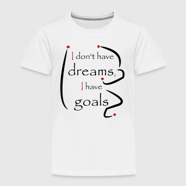 Dreams-goals_red_black - Toddler Premium T-Shirt