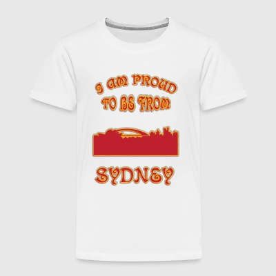 SYDNEY I am proud to be from - Toddler Premium T-Shirt