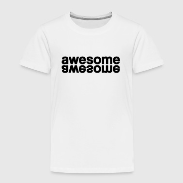 awesome - Toddler Premium T-Shirt