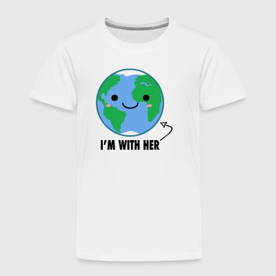 I'm with her Mother Earth Day - Toddler Premium T-Shirt