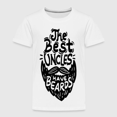 The Best Uncles have Beards Movember Man Hair cool - Toddler Premium T-Shirt