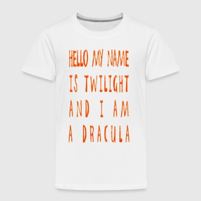 Hello My Name Is Twilight And I Am A Dracula - Toddler Premium T-Shirt
