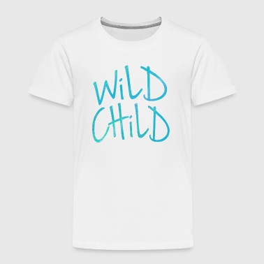 Wild Child - Toddler Premium T-Shirt