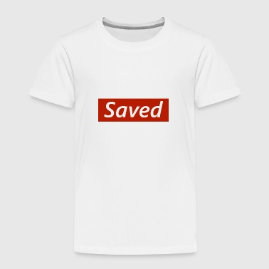Saved - Toddler Premium T-Shirt