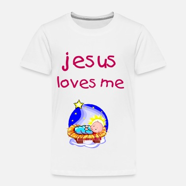 Jesus jesus loves me, baby jesus - Toddler Premium T-Shirt