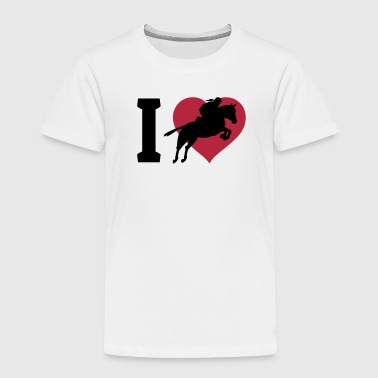 I love show jumping - Toddler Premium T-Shirt