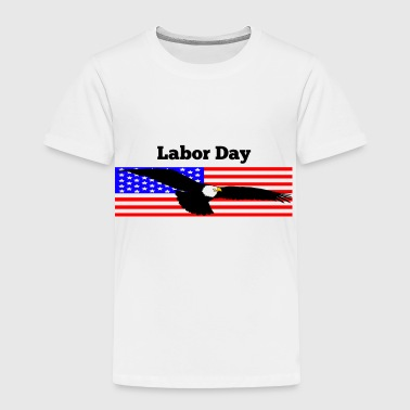 Labor Day - Toddler Premium T-Shirt