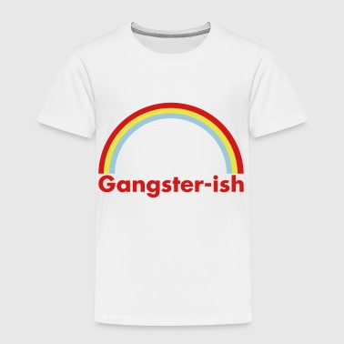 Gangster-ish - Toddler Premium T-Shirt