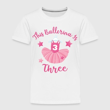 Ballerina 3rd Birthday - Toddler Premium T-Shirt