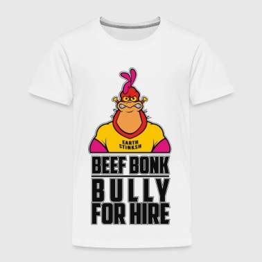 Bully For Hire - Toddler Premium T-Shirt