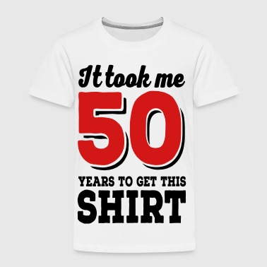 50 - Toddler Premium T-Shirt