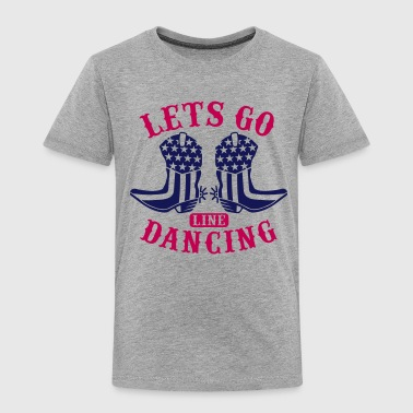 LET'S GO LINE DANCING - Toddler Premium T-Shirt