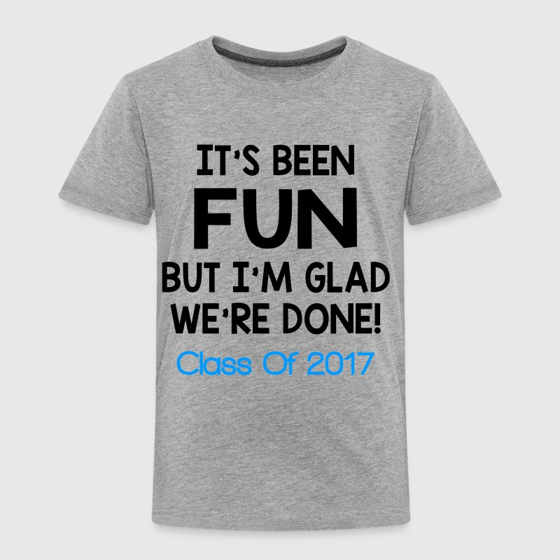 CLASS OF 2017 FUNNY - Toddler Premium T-Shirt