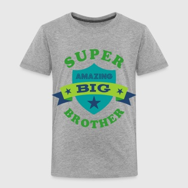 Super Amazing Big Brother - Toddler Premium T-Shirt