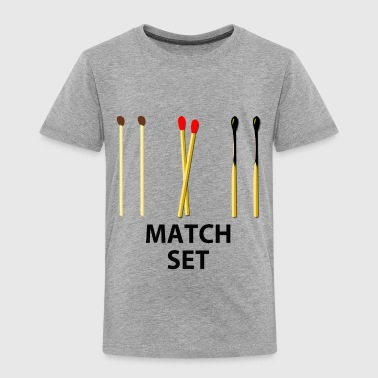 Set MATCH SET - Toddler Premium T-Shirt