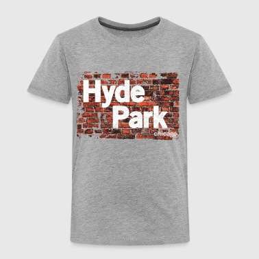 Hyde Park Chicago Neighborhood Clothing Apparel - Toddler Premium T-Shirt