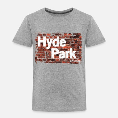 Chicago Hyde Park Chicago Neighborhood Clothing Apparel - Toddler Premium T-Shirt