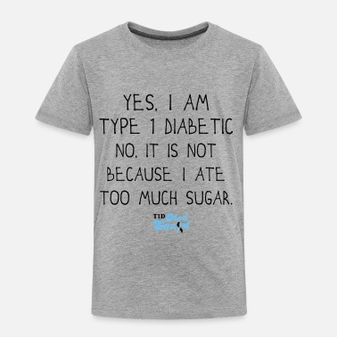 Type Type 1 Sugar.png - Toddler Premium T-Shirt