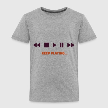 Play Keep Playing - Toddler Premium T-Shirt