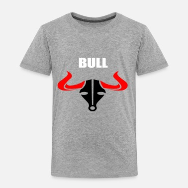 Bull BULL - Toddler Premium T-Shirt