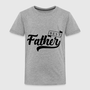 Best Father best father - Toddler Premium T-Shirt