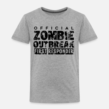 First Responders Zombie outbreak first responder - Toddler Premium T-Shirt