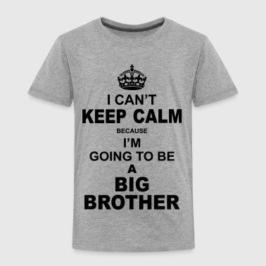 I Am Going To Be A Big Brother ....i am going to be a Big Brother - Toddler Premium T-Shirt