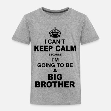 Brother ....i am going to be a Big Brother - Toddler Premium T-Shirt