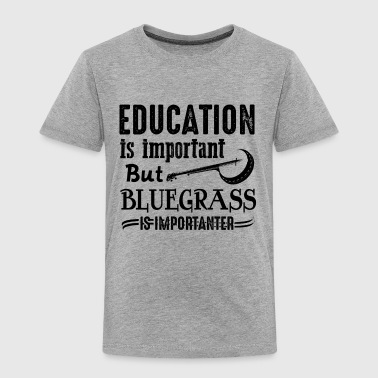 Play Bluegrass Shirt - Toddler Premium T-Shirt