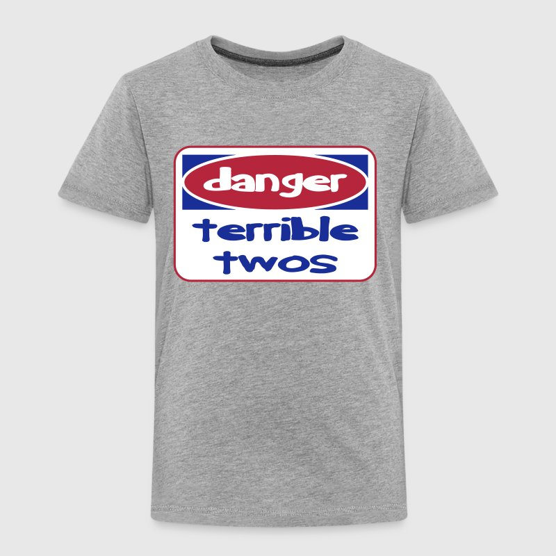 Danger. Terrible Twos Toddler T-Shirt - Toddler Premium T-Shirt
