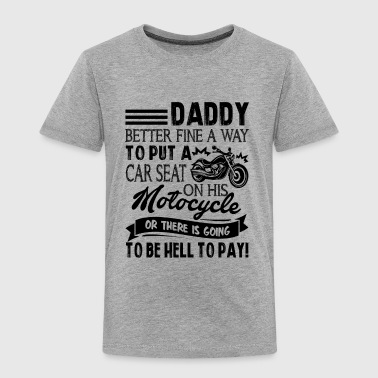 Motocycle Daddy Shirt - Toddler Premium T-Shirt