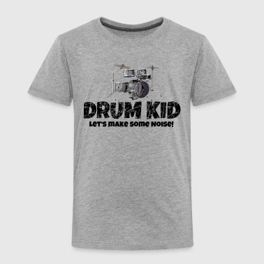 Kids Percussion Drum Kid Funny Drummer Drums Kids (Noise) - Toddler Premium T-Shirt