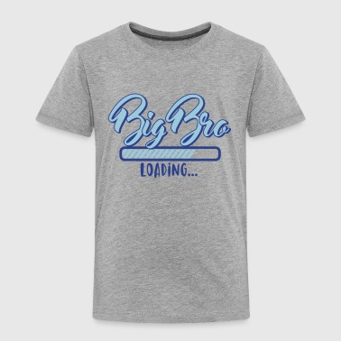 Brother To Be Loading Big Bro loading - Big Brother loading - Pregnancy - Toddler Premium T-Shirt