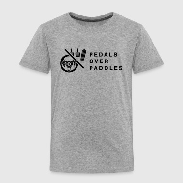 Pedals over Paddles - Toddler Premium T-Shirt