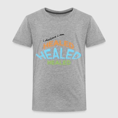 healed - Toddler Premium T-Shirt