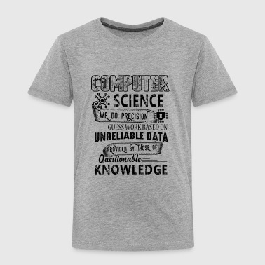 Computer Science Shirt - Computer Science T shirt - Toddler Premium T-Shirt