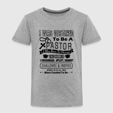 Pastor Shirt - To Be A Pastor T shirt - Toddler Premium T-Shirt