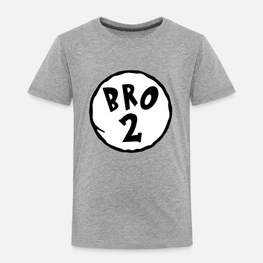 Bro Bro 2 - Brother 2 -Family Shirt-Thing 1/2 - Gift - Toddler Premium T-Shirt