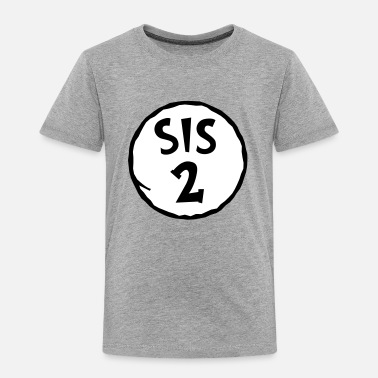 Disney Sis 2 - Sister -Siblings-Family-Thing 1/2 - Gift - Toddler Premium T-Shirt