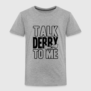 Roller Derby Talk Derby Shirt - Toddler Premium T-Shirt