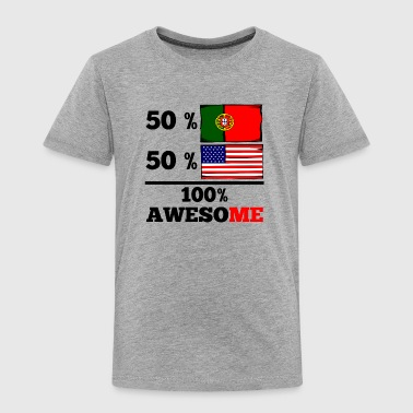 Half Portuguese Half American 100% Awesome - Toddler Premium T-Shirt