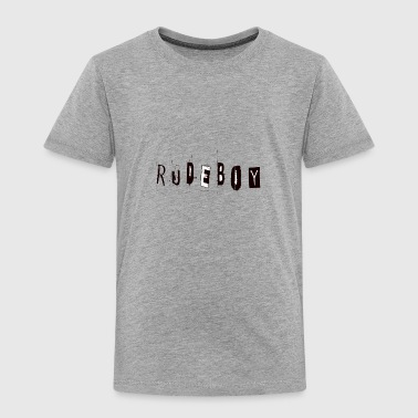 Rudeboy - Toddler Premium T-Shirt